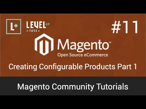 Magento Tutorial 11  Creating Configurable Products &#8211; Part 1