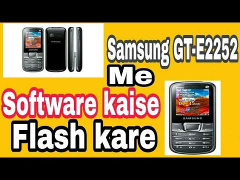 Samsung Gt E2252 Phone Me Software || Kaise Flash Kare