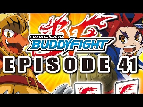 Future - You are watching Bushiroad's official Future Card Buddyfight channel. This is episode 41 of the animation series