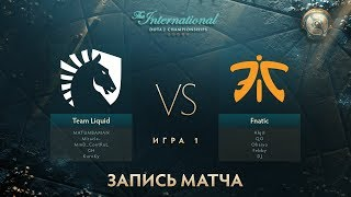 Liquid vs Fnatic, The International 2017, Групповой Этап, Игра 1