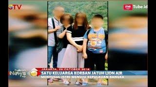 Video Potret Satu Keluarga yang Menjadi Korban Lion Air JT 610 - BIP 30/10 MP3, 3GP, MP4, WEBM, AVI, FLV Maret 2019