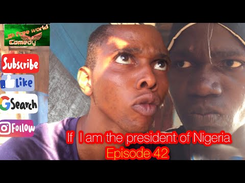 If I am the president of Nigeria part one JP comedy