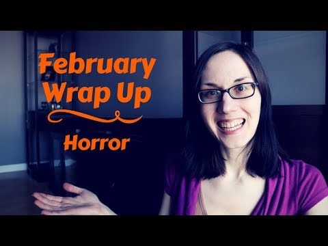 Feb Wrap Up   Horror