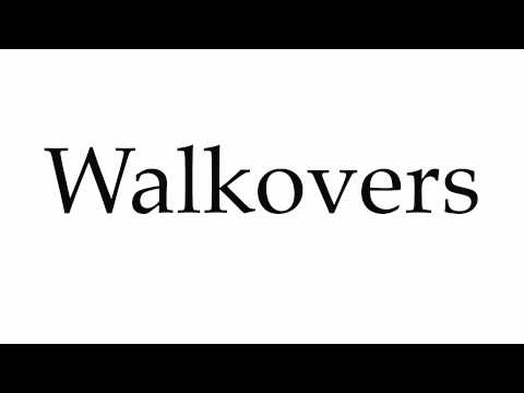 How to Pronounce Walkovers