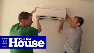How to Install a Ductless Mini-Split Air Conditioner   This Old House
