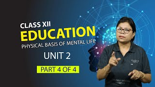 Chapter 2 part 4 of 4 - Physical Basis of Mental Life