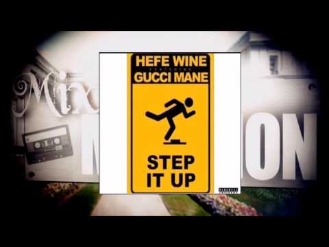 Hefe Wine - Step It Up (ft. Gucci Mane) (видео)
