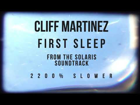 Cliff Martinez - First Sleep from Solaris - 2200% slower