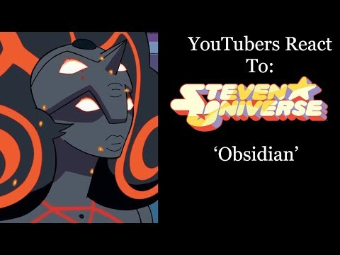 YouTubers React To: Obsidian (Steven Universe) [S5 E29 / Change Your Mind]
