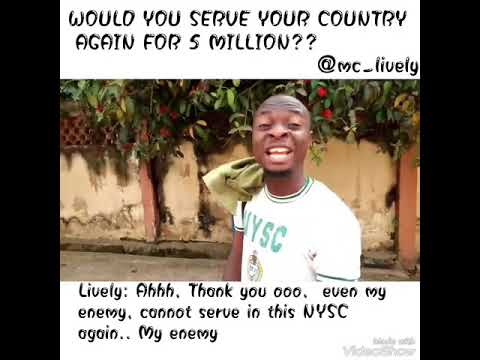 Would you Serve Nigeria Again for 5million (Mc Lively)