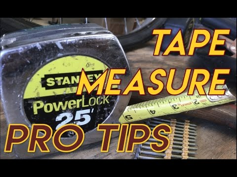 Tape Measure Pro Tips