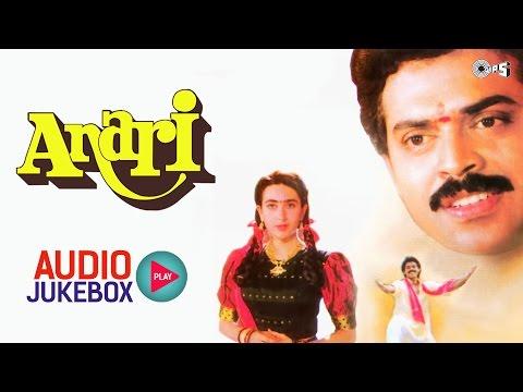 Anari Audio Jukebox | Karisma Kapoor, Venkatesh, Anand Milind | Bollywood Songs