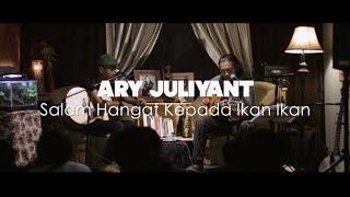 Ary Juliyant - Salam Hangat Kepada Ikan Ikan (Live)