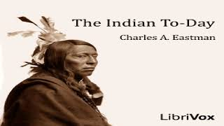 Indian To-day | Charles Alexander Eastman | Social Science | Audiobook | English | 1/3
