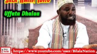 Uffata Dhalaa By Shek Amiin Ibro