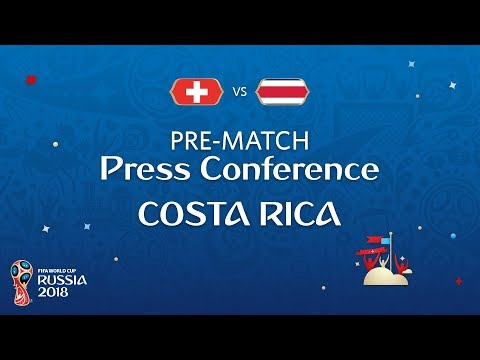 FIFA World Cup™ 2018: Switzerland - Costa Rica: Costa Rica - Pre-Match Press Conference