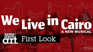 We Live in Cairo Rehearsal: A First Look