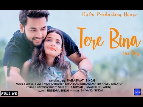 Tere Bina Heart Touching Love Story 2018 Latest Hindi Song Dudu Production