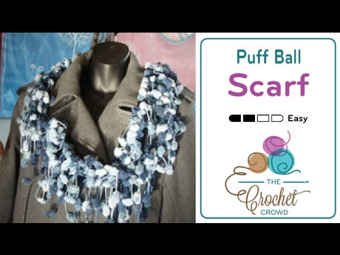 How To Crochet Puff Ball Scarves