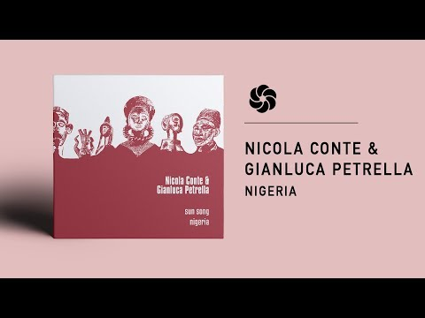 Nicola Conte & Gianluca Petrella - Nigeria online metal music video by NICOLA CONTE