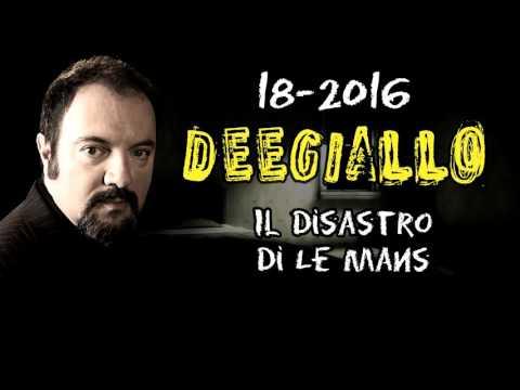 Dee Giallo - Puntata 18 - Il disastro di Le Mans (видео)