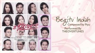 TheOvertunes - Begitu Indah [Official Audio Video] Video