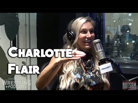 Charlotte Flair - Ric Not Remembering her, Marriages, Mae Young, etc - Sam Roberts