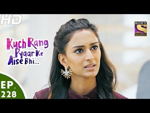 Kuch Rang Pyar Ke Aise Bhi - कुछ रंग प्यार के ऐसे भी - Episode 228 - 12th January, 2017