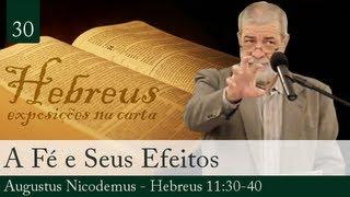 A Fé E Seus Efeitos - Augustus Nicodemus