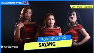 SAYANG - Romantis Trio (Official Music Video)