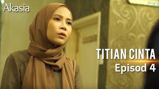 Video Akasia | Titian Cinta | Episod 4 MP3, 3GP, MP4, WEBM, AVI, FLV Juni 2018