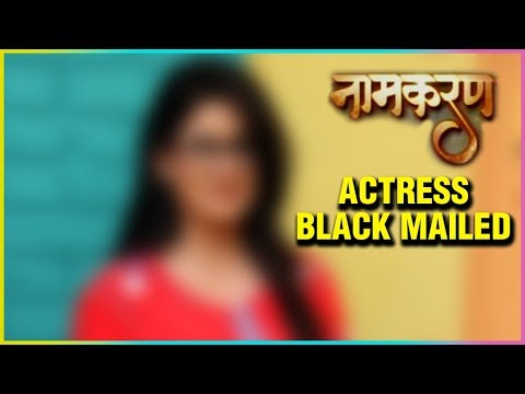 This Naamkaran Actress BLACKMAILED By A Fan