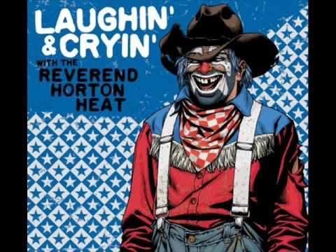 reverend - Album:Laughin' and Cryin' With the Reverend Horton Heat (2009)
