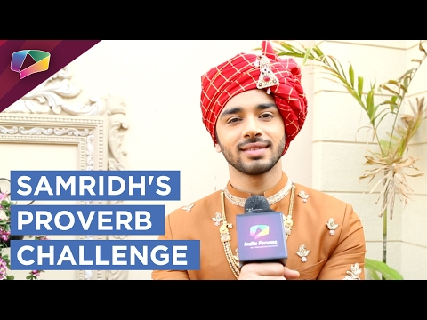 Samridh Bawa takes up the Proverb Challenge