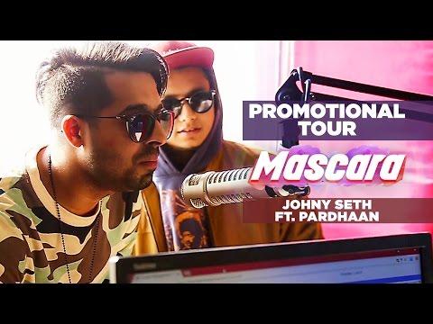 Promotional Tour: Mascara Song Johny Seth Feat. Pa