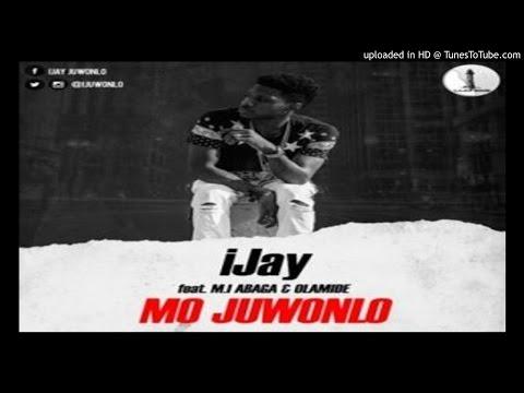 iJay-Mo-Juwonlo-ft.-M.I-Olamide (2016 music)