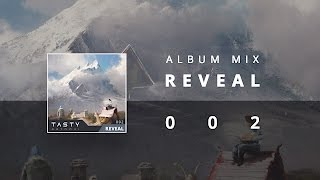 Tasty Album 002  - Reveal (2 Hours of Electronic Music)