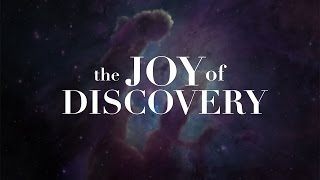Inspiring Video: The Joy of Discovery