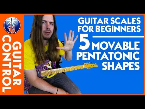 Guitar Scales for Beginners: 5 Movable Pentatonic Shapes | Guitar Control
