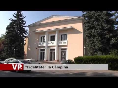 """""""Fidelitate"""" la Câmpina"""