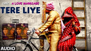 TERE LIYE Full Audio Song 1982 - A LOVE MARRIAGE
