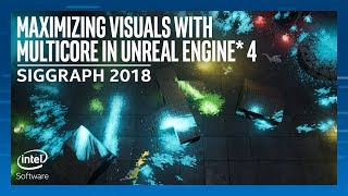 Video Maximizing Visuals with Multicore in Unreal Engine 4 | SIGGRAPH 2018 | Intel Software MP3, 3GP, MP4, WEBM, AVI, FLV November 2018