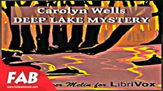 Deep Lake Mystery Full Audiobook by Carolyn WELLS by Crime & Mystery Fiction