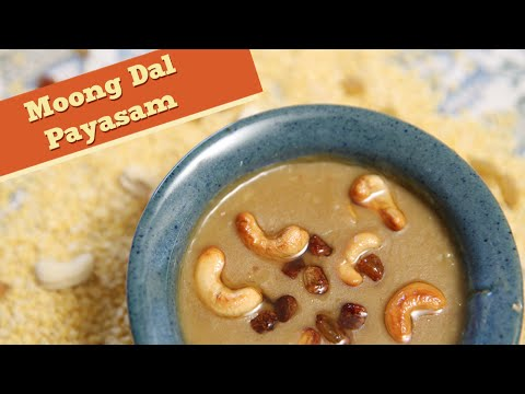 Moong Dal Payasam | Indian Sweet – Dessert Recipe | Divine Taste With Anushruti