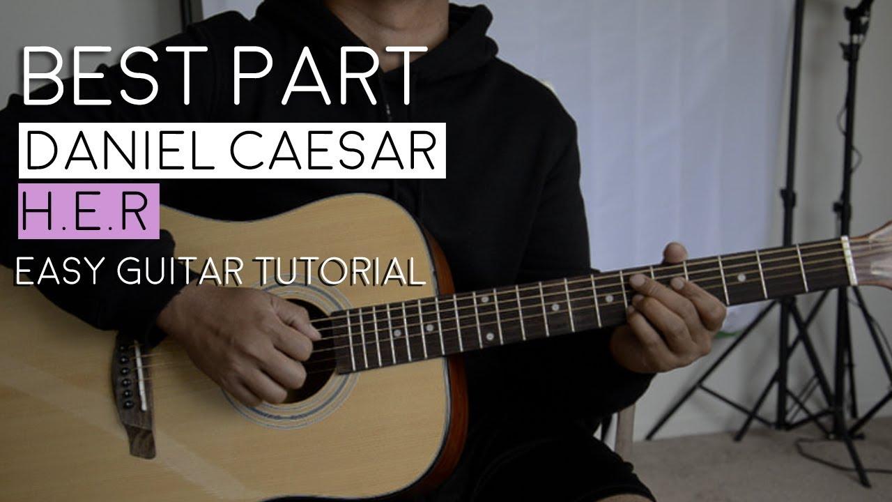 Best Part by H.E.R, Daniel Caesar – Guitar Tutorial