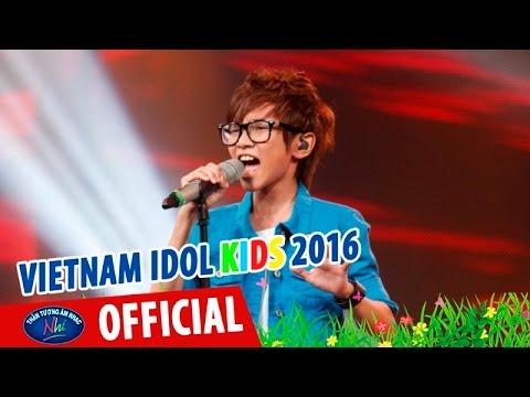 CHA - THIÊN TÙNG - VIETNAM IDOL KIDS 2016 GALA 2