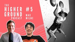 Max Milne on Becoming a Top Athlete and His Motivation for the Future | Higher Ground #5 by Andrew MacFarlane