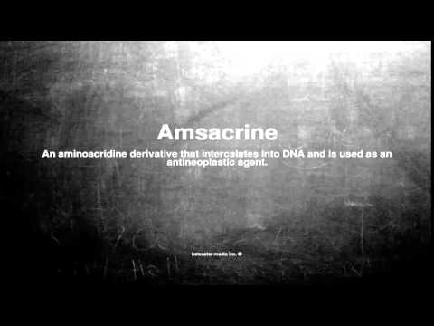 Medical vocabulary: What does Amsacrine mean