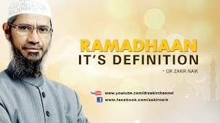 Ramadhaan it's definition by Dr Zakir Naik