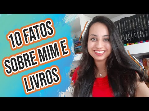 10 Fatos sobre mim e livros | Karina Nascimento